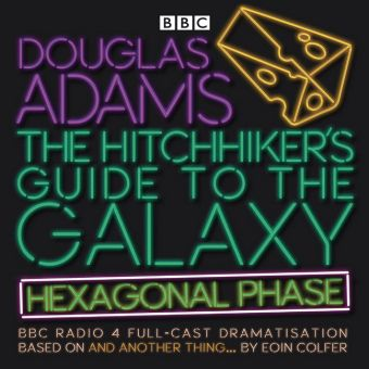 The Hitchhiker's Guide to the Galaxy: Hexagonal Phase, 3 Audio-CDs, Douglas Adams, Eoin Colfer