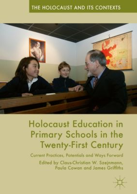 The Holocaust and its Contexts: Holocaust Education in Primary Schools in the Twenty-First Century