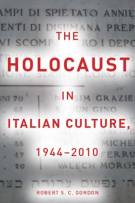 The Holocaust in Italian Culture, 1944–2010, Robert Gordon