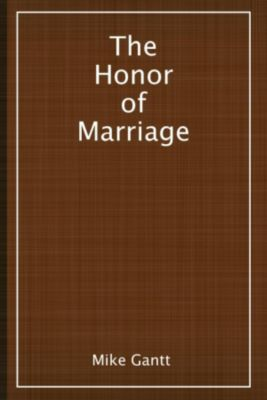 The Honor of Marriage, Mike Gantt