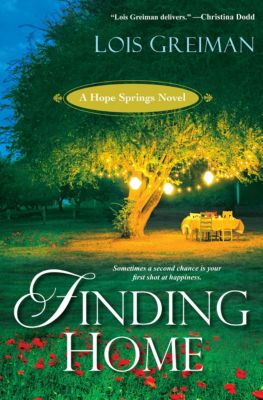 The Hope Springs Novels: Finding Home, Lois Greiman