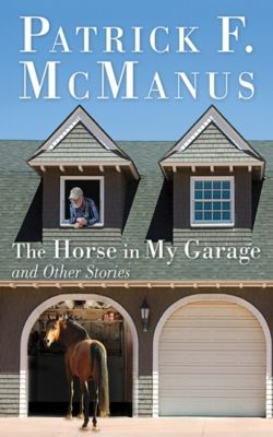 The Horse in My Garage and Other Stories, Patrick F. McManus