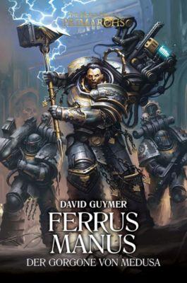 The Horus Heresy - Ferrus Manus - Der Gorgone von Medusa - David Guymer |