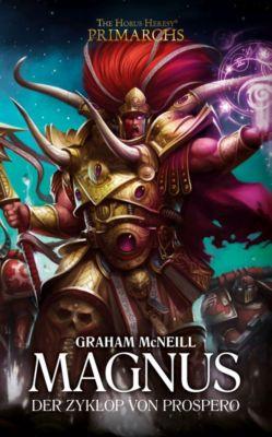 The Horus Heresy - Magnus - Der Herr von Prospero - Graham McNeill pdf epub