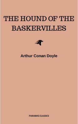 The Hound of the Baskervilles, Arthur Conan Doyle