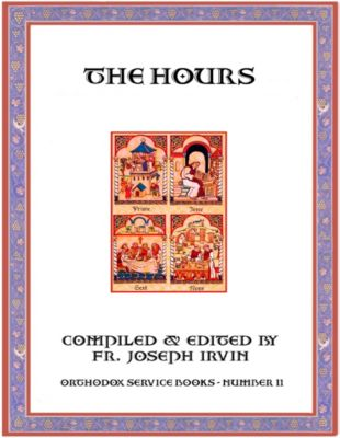 The Hours: Orthodox Service Books - Number 11, Fr. Joseph Irvin