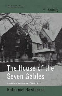 The House of the Seven Gables (World Digital Library Edition), Nathaniel Hawthorne