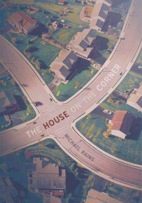 The House on the Corner, Michael Rains