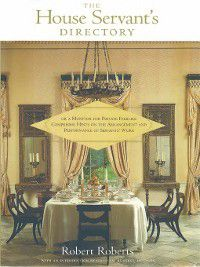 The House Servant's Directory or A Monitor for Private Families, Robert Roberts