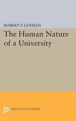 The Human Nature of a University, Robert Francis Goheen
