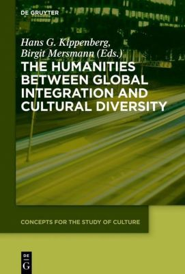 The Humanities between Global Integration and Cultural Diversity