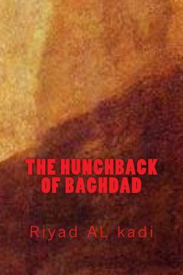 The Hunchback of Baghdad, Riyad al kadi