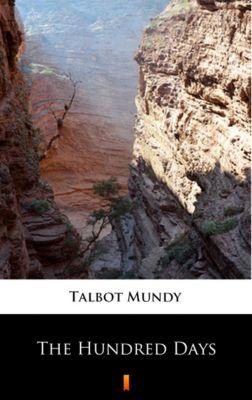 The Hundred Days, Talbot Mundy
