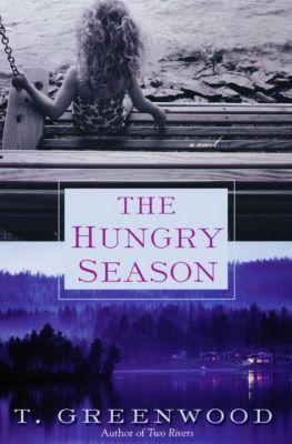 The Hungry Season, T. Greenwood