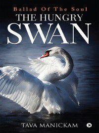 The Hungry Swan, Tava Manickam