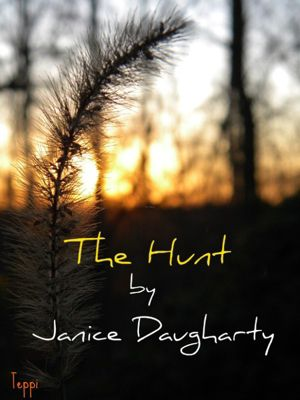 The Hunt, Janice Daugharty