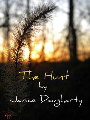 The Hunt, Janice Daugharty