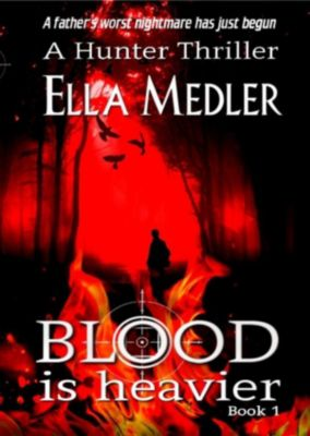 The Hunter Series: Blood is Heavier (The Hunter Series, #1), Ella Medler