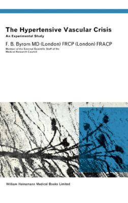 The Hypertensive Vascular Crisis, F. B. Byrom