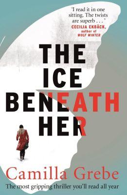 The Ice Beneath Her, Camilla Grebe