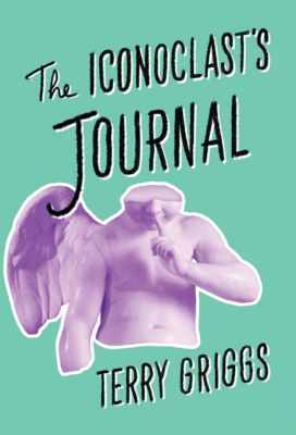 The Iconoclast's Journal, Terry Griggs