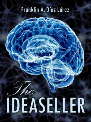 The Ideaseller, Franklin A. Díaz Lárez