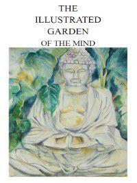 The Illustrated Garden of the Mind, Mark F. T. Johnson