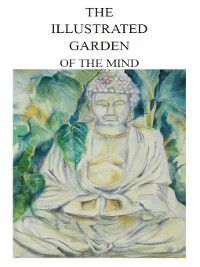 The Illustrated Garden of the Mind, Mark F. T. Johnson