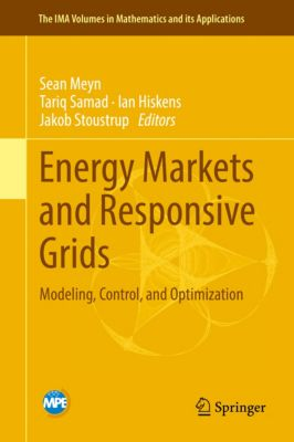 The IMA Volumes in Mathematics and its Applications: Energy Markets and Responsive Grids