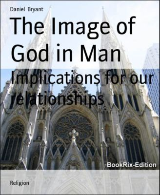 The Image of God in Man, Daniel Bryant