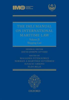 The IMLI Manual on International Maritime Law: The IMLI Manual on International Maritime Law