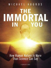 The Immortal in You, Michael Augros