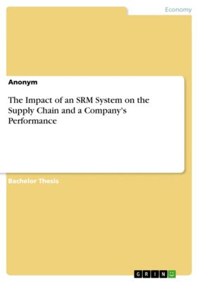 The Impact of an SRM System on the Supply Chain and a Company's Performance
