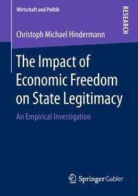 The Impact of Economic Freedom on State Legitimacy, Christoph Michael Hindermann