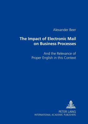 The Impact of Electronic Mail on Business Processes, Alexander Beer