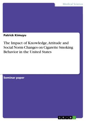 The Impact of Knowledge, Attitude and Social Norm Changes on Cigarette Smoking Behavior in the United States, Patrick Kimuyu