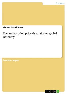 The impact of oil price dynamics on global economy, Vivian Randhawa