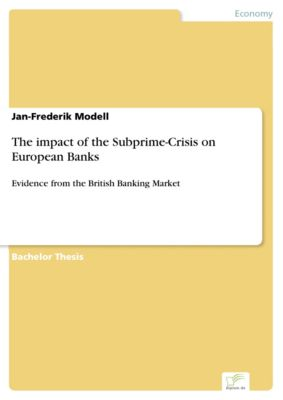 The impact of the Subprime-Crisis on European Banks, Jan-Frederik Modell