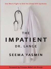 The Impatient Dr. Lange, Seema Yasmin