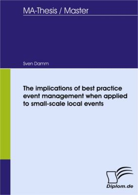 The implications of best practice event management when applied to small-scale local events, Sven Damm