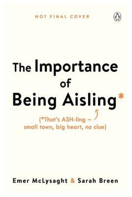 The Importance of Being Aisling, Emer McLysaght, Sarah Breen