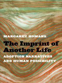 The Imprint of Another Life, Margaret Homans