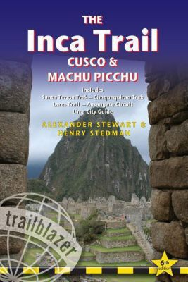 The Inca Trail - Cusco & Machu Picchu