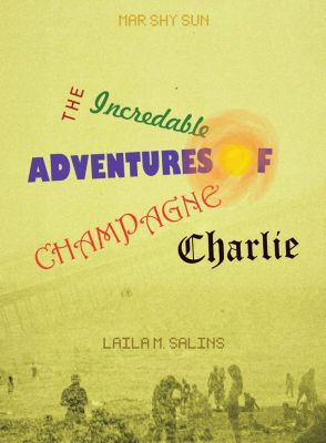 The Incredible Adventures of Champagne Charlie, Mar Shy Sun