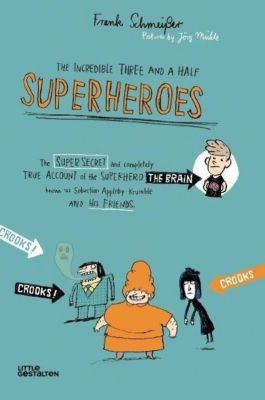 The Incredible Three and a Half Superheroes, Frank Schmeisser