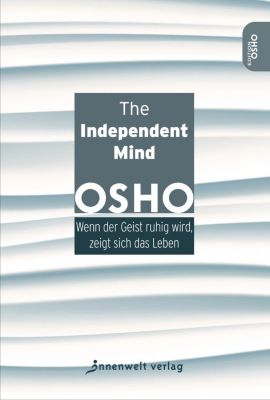 The Independent Mind - Osho |