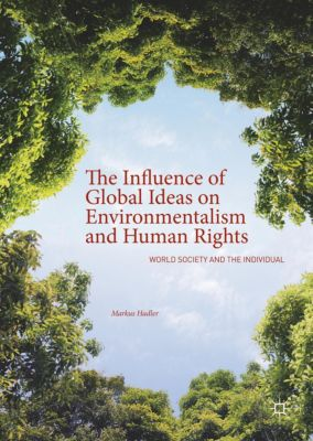 The Influence of Global Ideas on Environmentalism and Human Rights, Markus Hadler