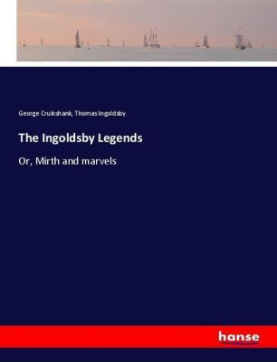 The Ingoldsby Legends, George Cruikshank, Thomas Ingoldsby