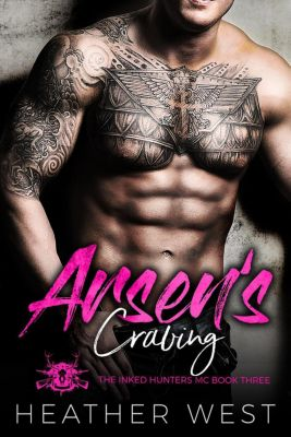 The Inked Hunters MC: Arsen's Craving: A Bad Boy Motorcycle Club Romance (The Inked Hunters MC, #3), Heather West