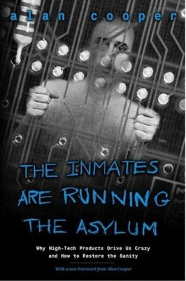 The Inmates are Running the Asylum, Alan Cooper